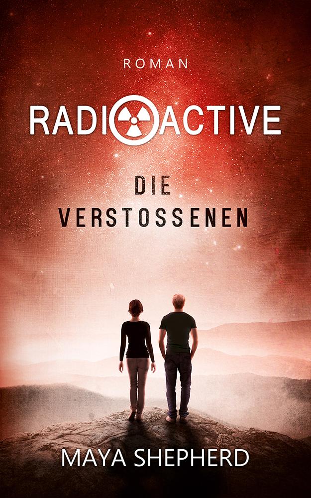Radioactive 01 Die Verstoßenen