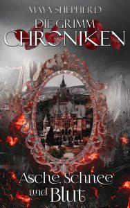 Die Grimm-Chroniken 02 Asche Schnee und Blut