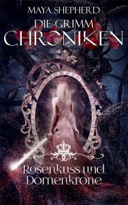 Die Grimm-Chroniken 15 Rosenkuss und Dornenkrone