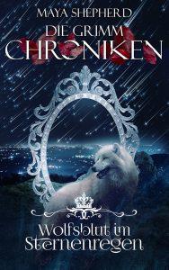 Die Grimm-Chroniken 17 Wolfsblut im Sternenregen