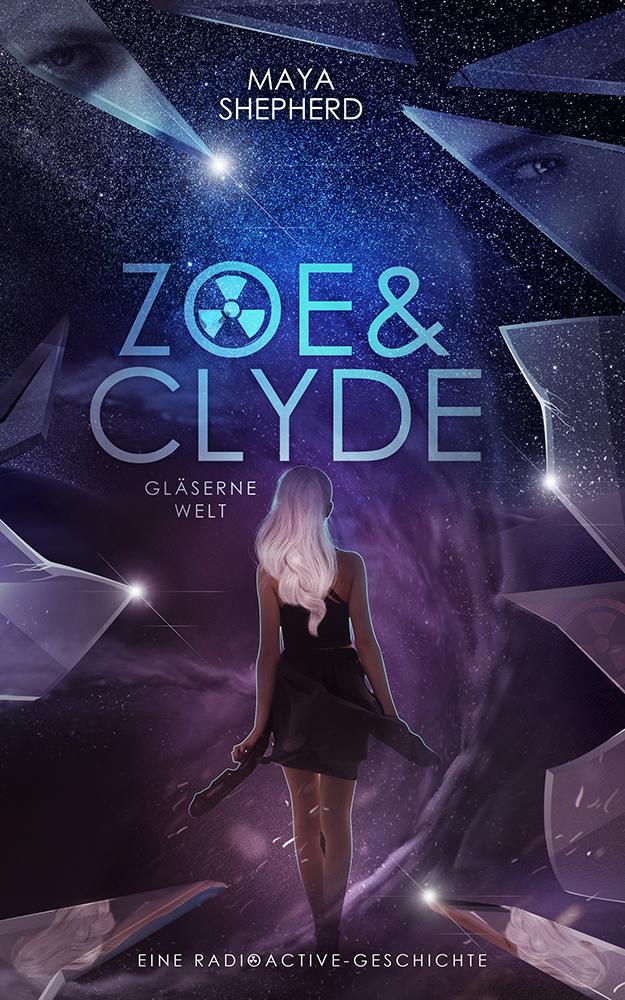 Zoe & Clyde 01 Glaeserne Welt