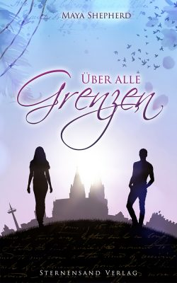 Ueber alle Grenzen Jugendbuch Cover Maya Shepherd Sternensandverlag
